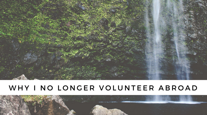 Why I no longer volunteer abroad
