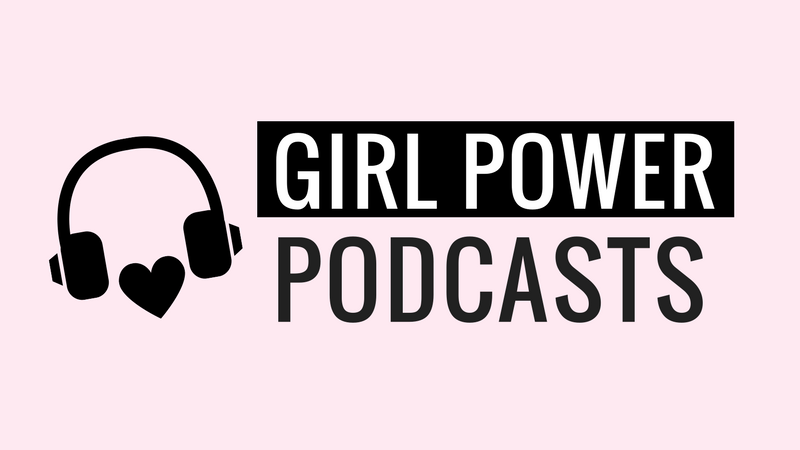 Girl Power podcasts