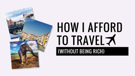 How I afford to travel in college and beyond