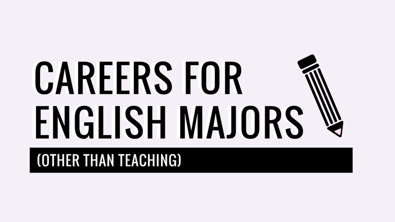 English major careers mean more than teaching!