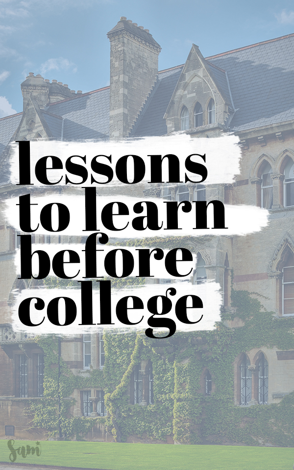 5 Lessons to Learn Before College
