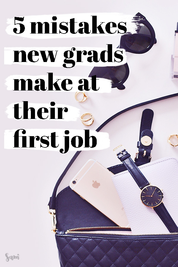 5 Mistakes New Grads at Their First Job