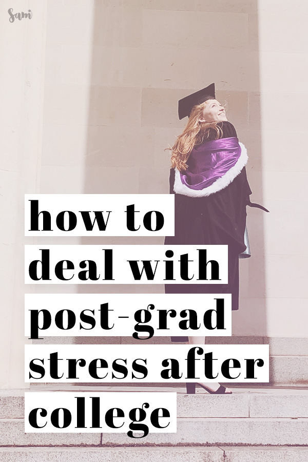 How to deal with post-graduation stress after college