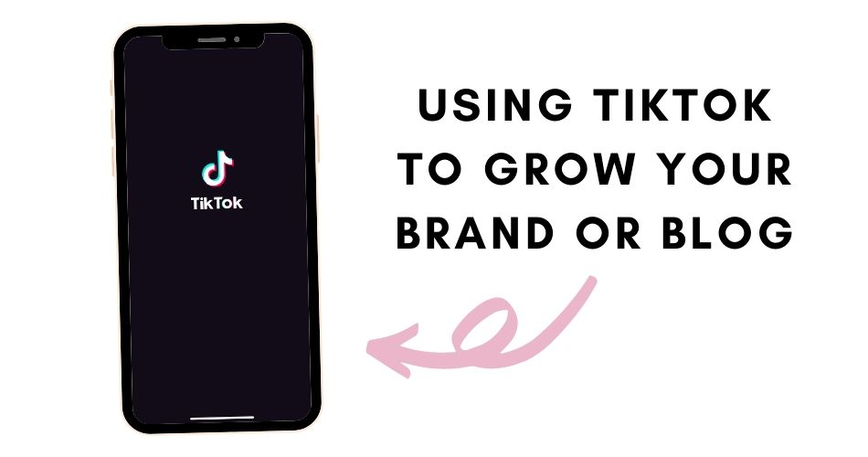 How to use TikTok to grow your brand